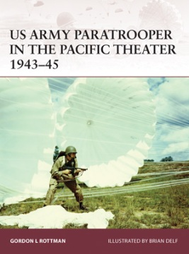 US Army Paratrooper in the Pacific Theater 1943-45